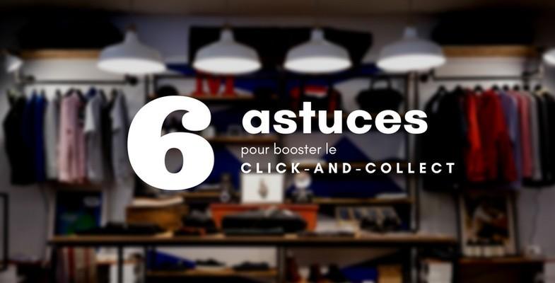 6 astuces pour enrichir l'expérience Click & Collect
